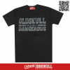 เสื้อยืด OLDSKULL : ULTIMATE DANGEROUS | LIGHT BLACCK