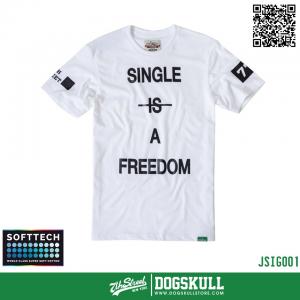 เสื้อยืด 7TH STREET - SOFTTECH รุ่น Single Is(Not) A Freedom | White