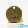 จี้โลหะ วินเทจ สีทองรมดำ รูปเหรียญ Live your Dream